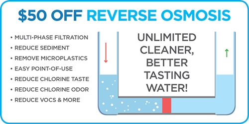 Jayson Company Reverse Osmosis or RO provides Unlimited Cleaner, Better Tasting Water! Save $50 Now